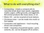 what to do with everything else