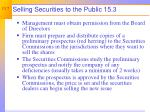 selling securities to the public 15 3