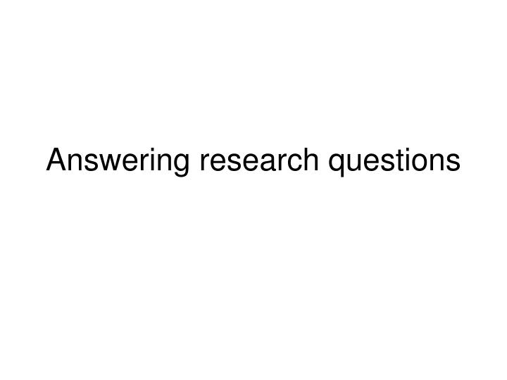 answering research questions n.