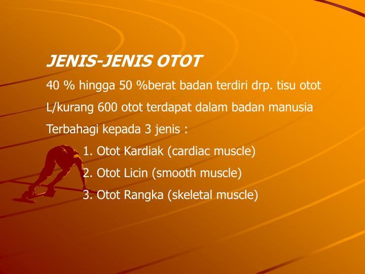 JENIS-JENIS OTOT