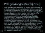 pole grawitacyjne czarnej dziury