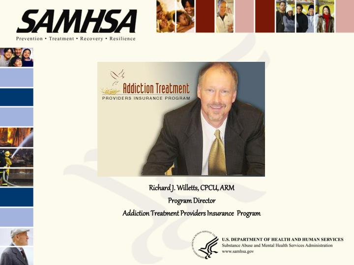 richard j willetts cpcu arm program director addiction treatment providers insurance program n.