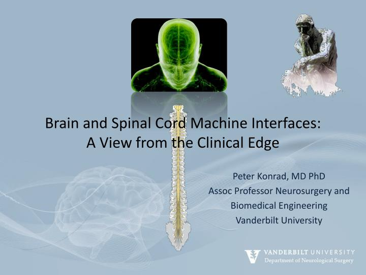 brain and spinal cord machine interfaces a view from the clinical edge n.