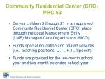 community residential center crc prc 63