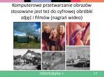 komputerowe przetwarzanie obraz w stosowane jest te do cyfrowej obr bki zdj i film w nagra wideo