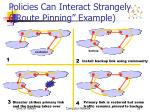 policies can interact strangely route pinning example