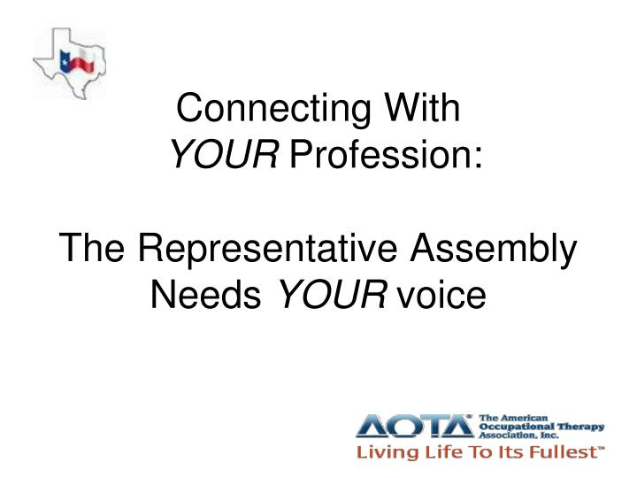 connecting with your profession the representative assembly needs your voice n.