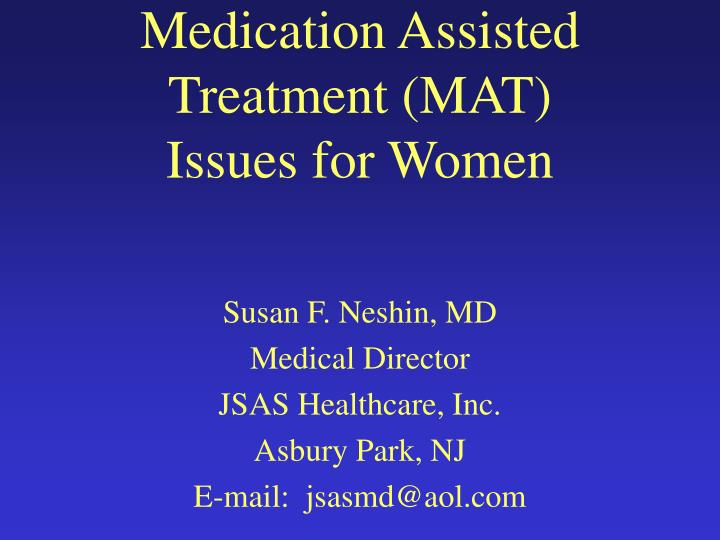 medication assisted treatment mat issues for women n.