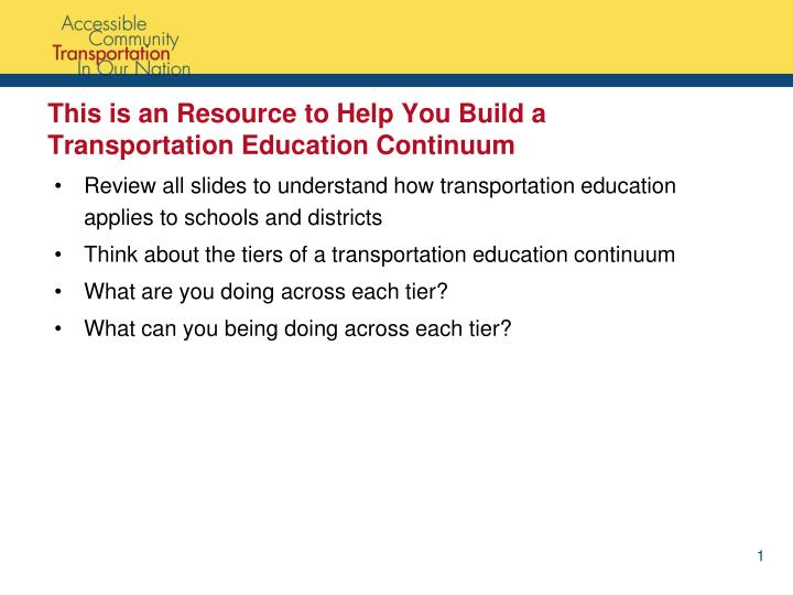 this is an resource to help you build a transportation education continuum n.