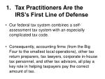 1 tax practitioners are the irs s first line of defense