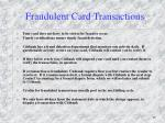 fraudulent card transactions