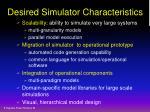desired simulator characteristics