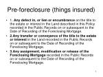 pre foreclosure things insured