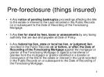 pre foreclosure things insured1