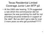 texas residential limited coverage junior lien mtp p2