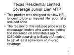 texas residential limited coverage junior lien mtp