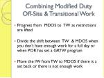 combining modified duty off site transitional work