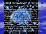 metod badawczych w podej ciu fizjologiczno psychologicznym