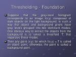 thresholding foundation