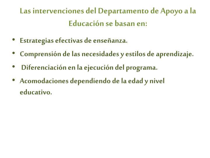Las intervenciones del Departamento de Apoyo a la Educación se basan en: