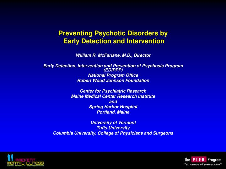 preventing psychotic disorders by early detection and intervention n.
