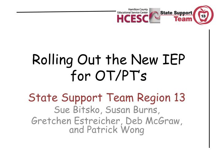 rolling out the new iep for ot pt s n.