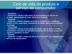 ciclo de vida do produto e servi o ao consumidor