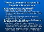 tareas y compromisos para la rep blica dominicana