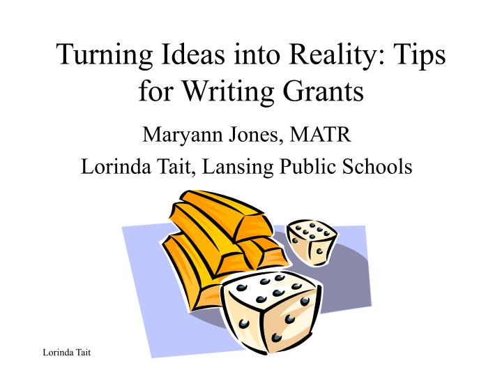 turning ideas into reality tips for writing grants n.