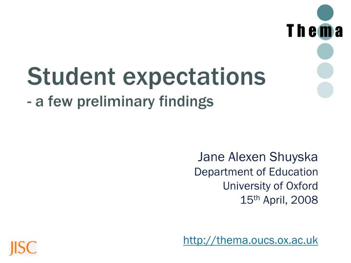 student expectations a few preliminary findings n.