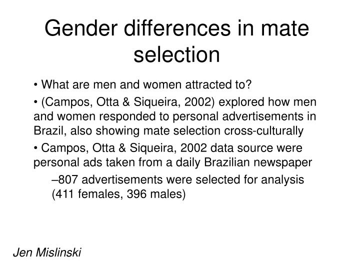 mate selection Scent and mate selection q: i've improved how i dress but i've never really given much thought to how i smell women don't even care that much, right it's all about what's inside that counts.