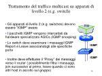 trattamento del traffico multicast su apparati di livello 2 e g switch