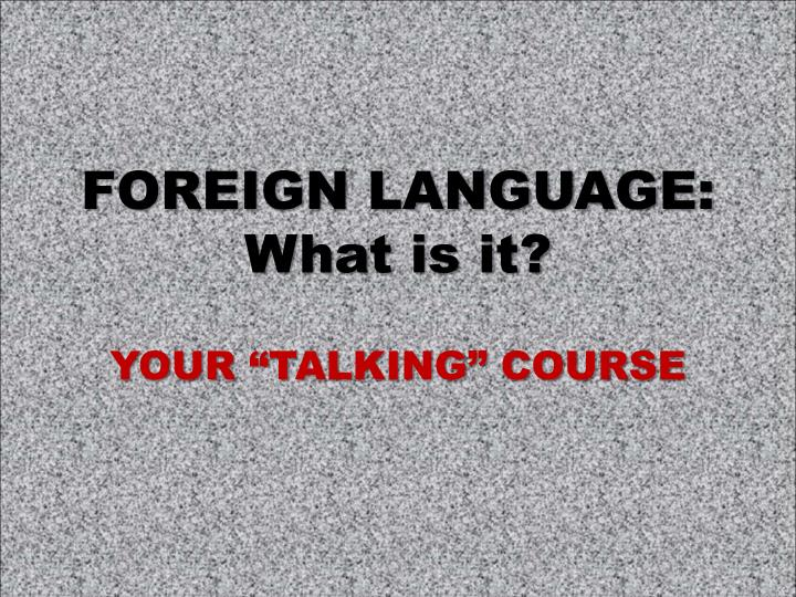 foreign language what is it n.