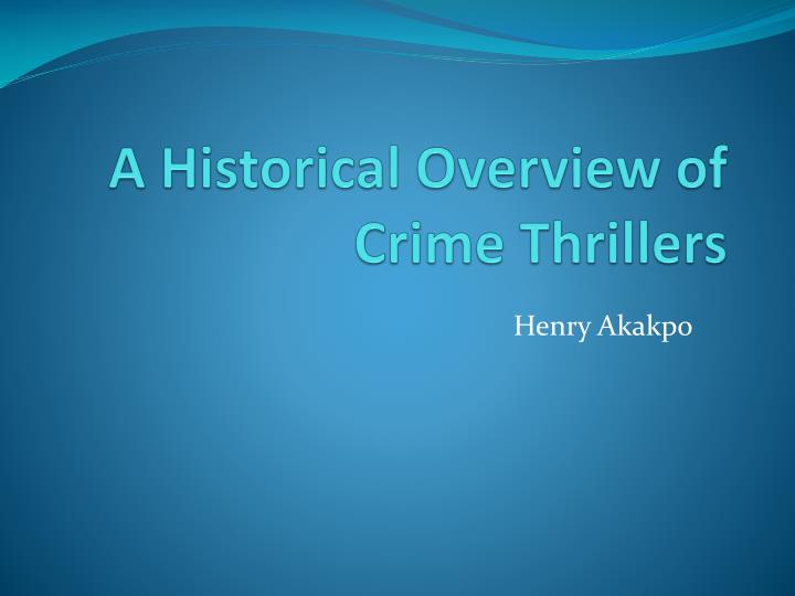 a historical overview of crime thrillers n.
