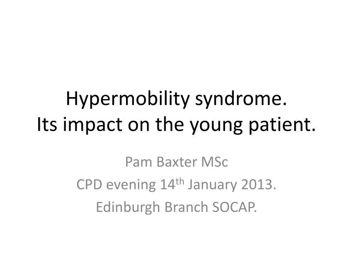 hypermobility syndrome its impact on the young patient n.