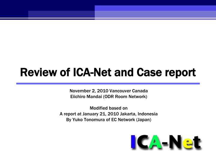 review of ica net and case report n.
