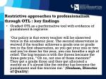 restrictive approaches to professionalism through otl key findings