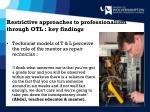 restrictive approaches to professionalism through otl key findings1