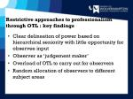 restrictive approaches to professionalism through otl key findings2