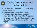 tuning condor to act as a metascheduler