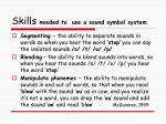skills needed to use a sound symbol system1