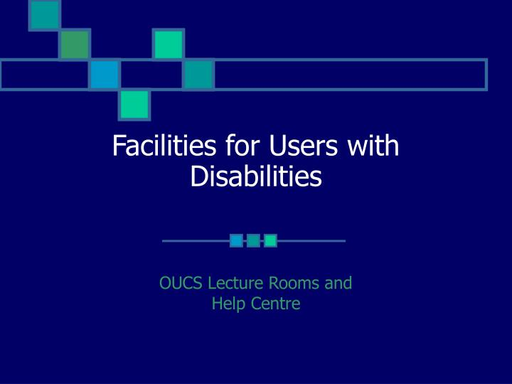 facilities for users with disabilities n.