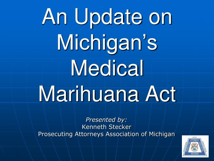 an update on michigan s medical marihuana act n.