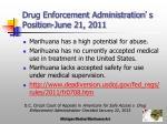 drug enforcement administration s position june 21 2011