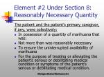 element 2 under section 8 reasonably necessary quantity