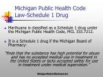 michigan public health code law schedule 1 drug