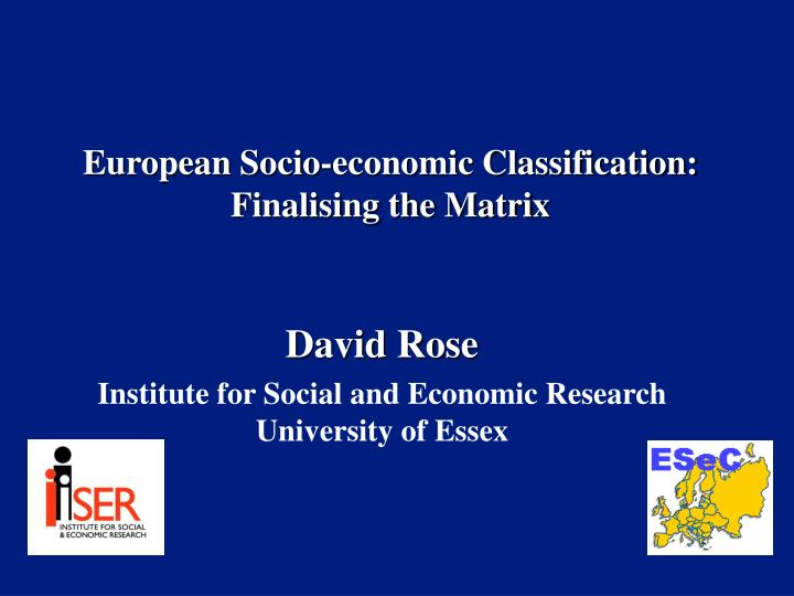 european socio economic classification finalising the matrix n.