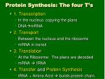 protein synthesis the four t s