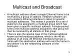 multicast and broadcast