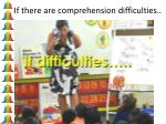 if there are comprehension difficulties